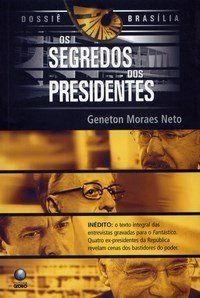 Dossiê Brasília: Os segredos dos presidentes