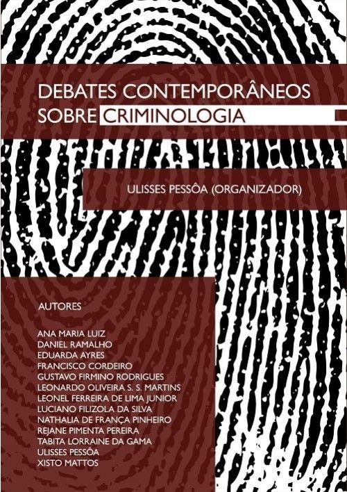 Debates Contemporâneos sobre Criminologia