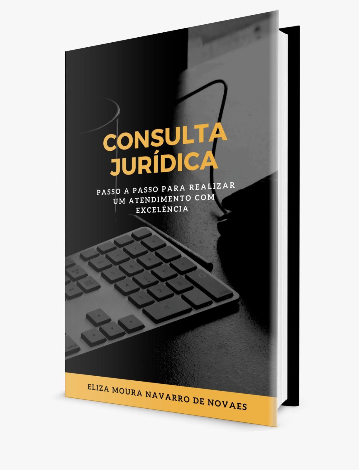 Consulta Jurídica: O Passo a passo para realizar um atendimento com Excelência.