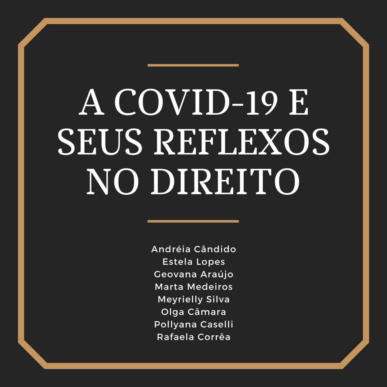 A COVID-19 E SEUS REFLEXOS NO DIREITO