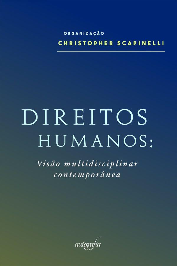 Direitos humanos: visão multidisciplinar contemporânea