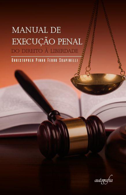 Manual de Execução Penal: do Direito à Liberdade