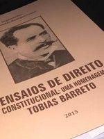Ensaios de Direito Constitucional - Uma homenagem a Tobias Barreto