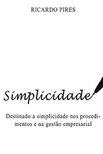 Simplicidade: Destinado a Simplicidade Nos Procedimentos E Na Gestao Empresarial