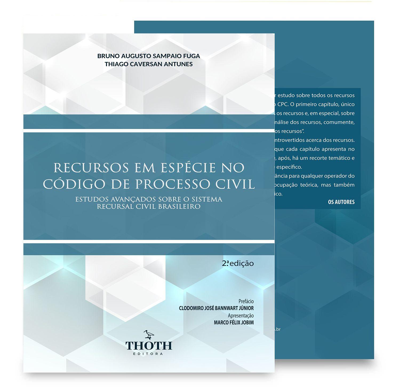 Recursos em espécie no Código de Processo Civil: estudos avançados sobre o sistema recursal civil brasileiro – 2.ª edição