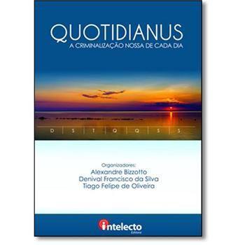 Quotidianus - A criminalização nossa de cada dia