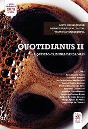 Quotidianus II - A questão criminal das drogas
