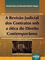 Revisão Judicial dos Contratos sob a ótica do Direito Contemporâneo