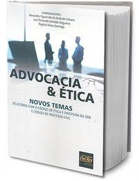 Advocacia & Ética: Novos Temas
