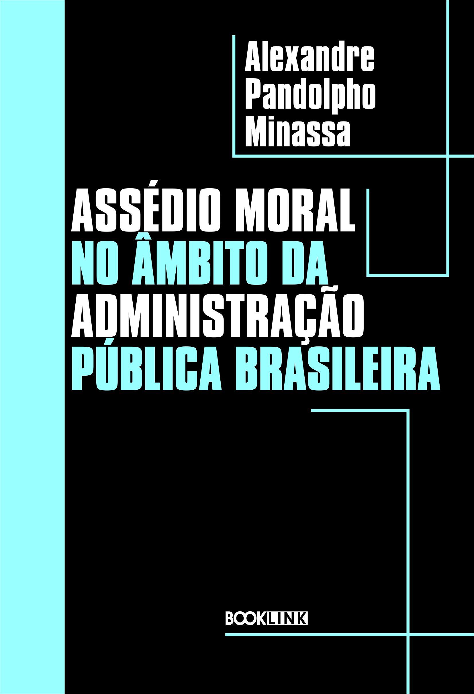 ASSÉDIO MORAL NO ÂMBITO DA ADMINISTRAÇÃO PÚBLICA BRASILEIRA
