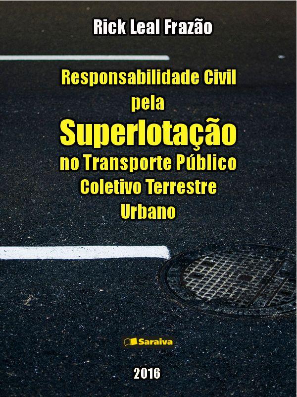 Responsabilidade Civil pela Superlotação no Transporte Público Coletivo Terrestre Urbano