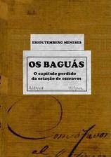 Os Baguás. O capítulo perdido da criação de escravo