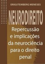 Neurodireito: repercussão e implicações da neurociência par ao direito penal