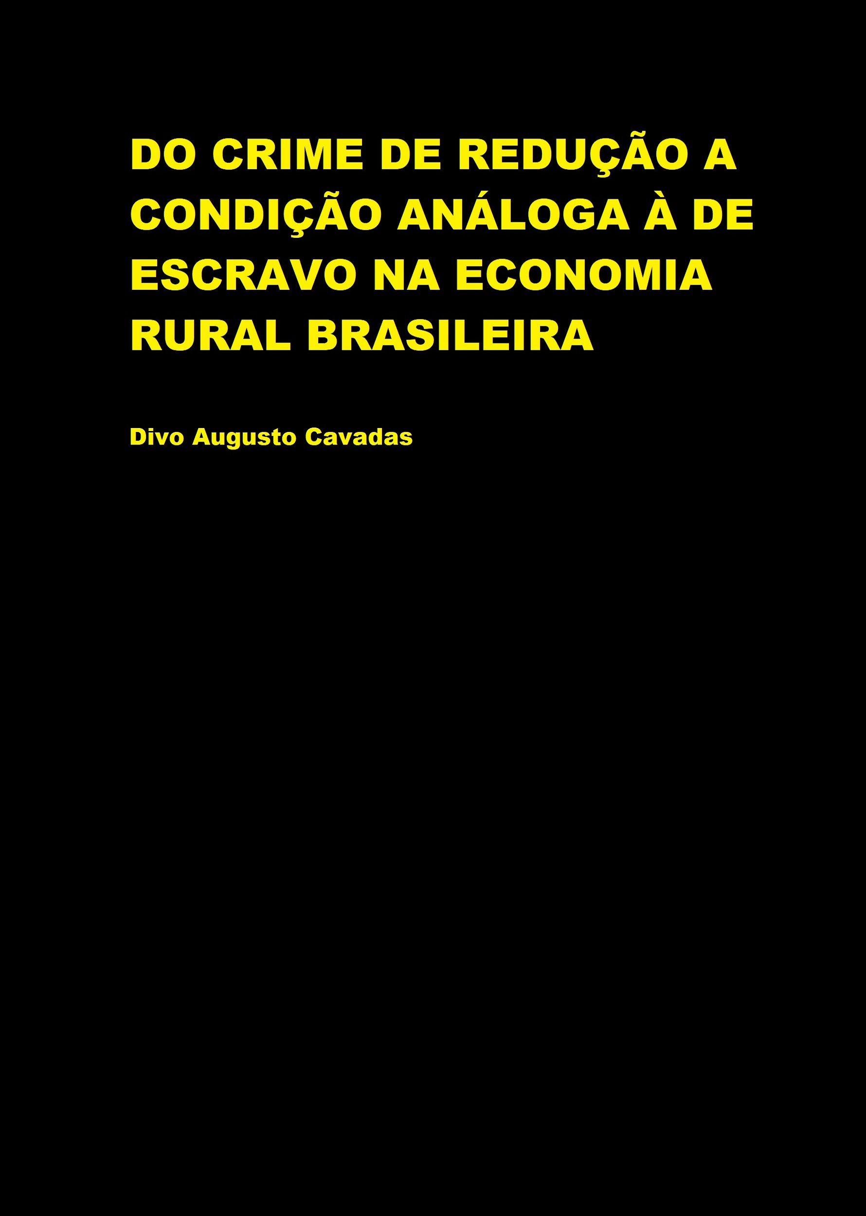 Do Crime de Redução a Condição Análoga à de Escravo na Economia Rural Brasileira