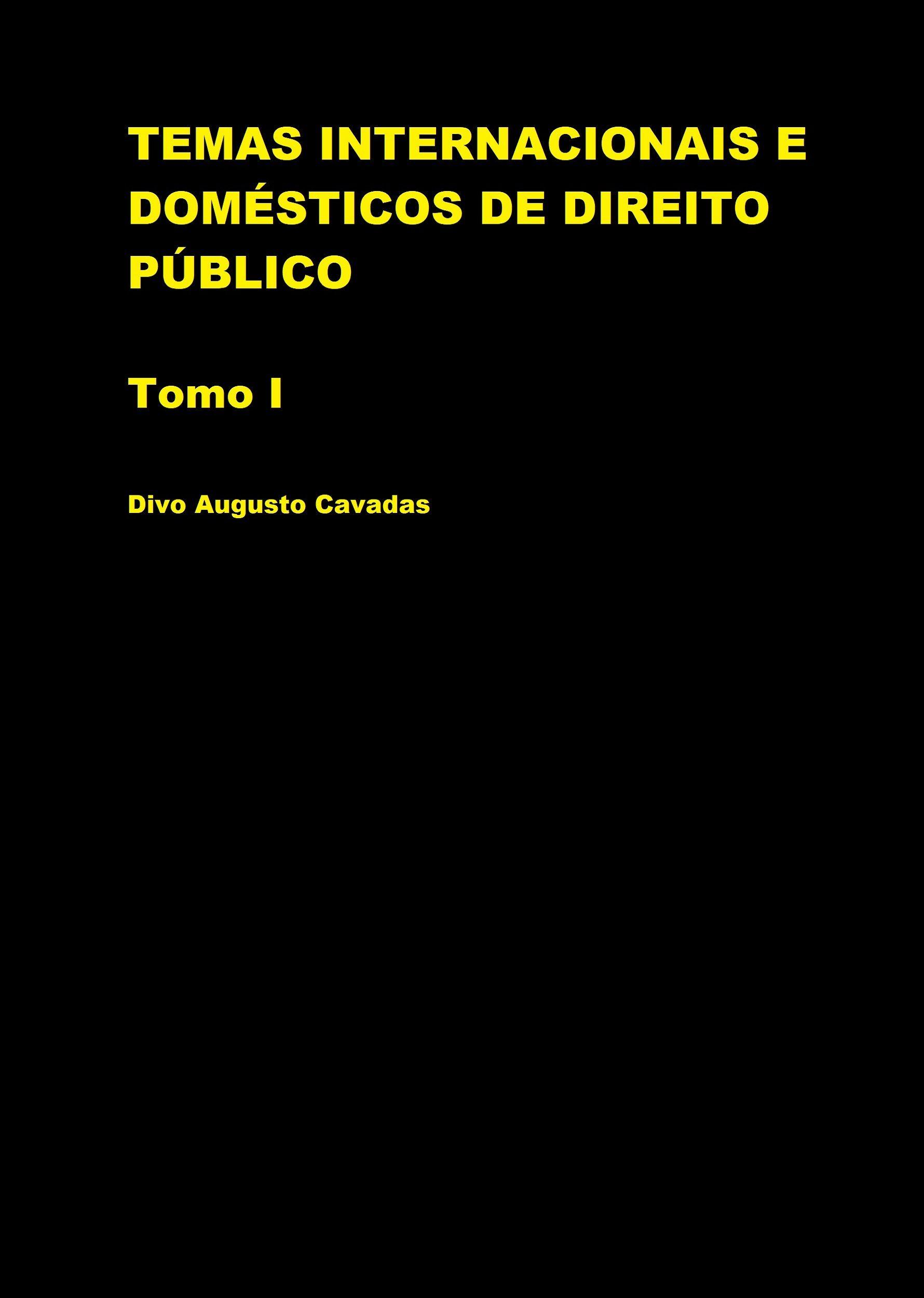 Temas Internacionais e Domésticos de Direito Público - tomo I