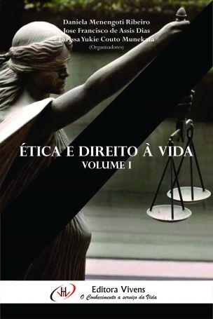 Ética e Direito à Vida: Volume I (Capítulo 7 - A liberdade de disposição de imagem íntima e os reflexos no direito à vida)