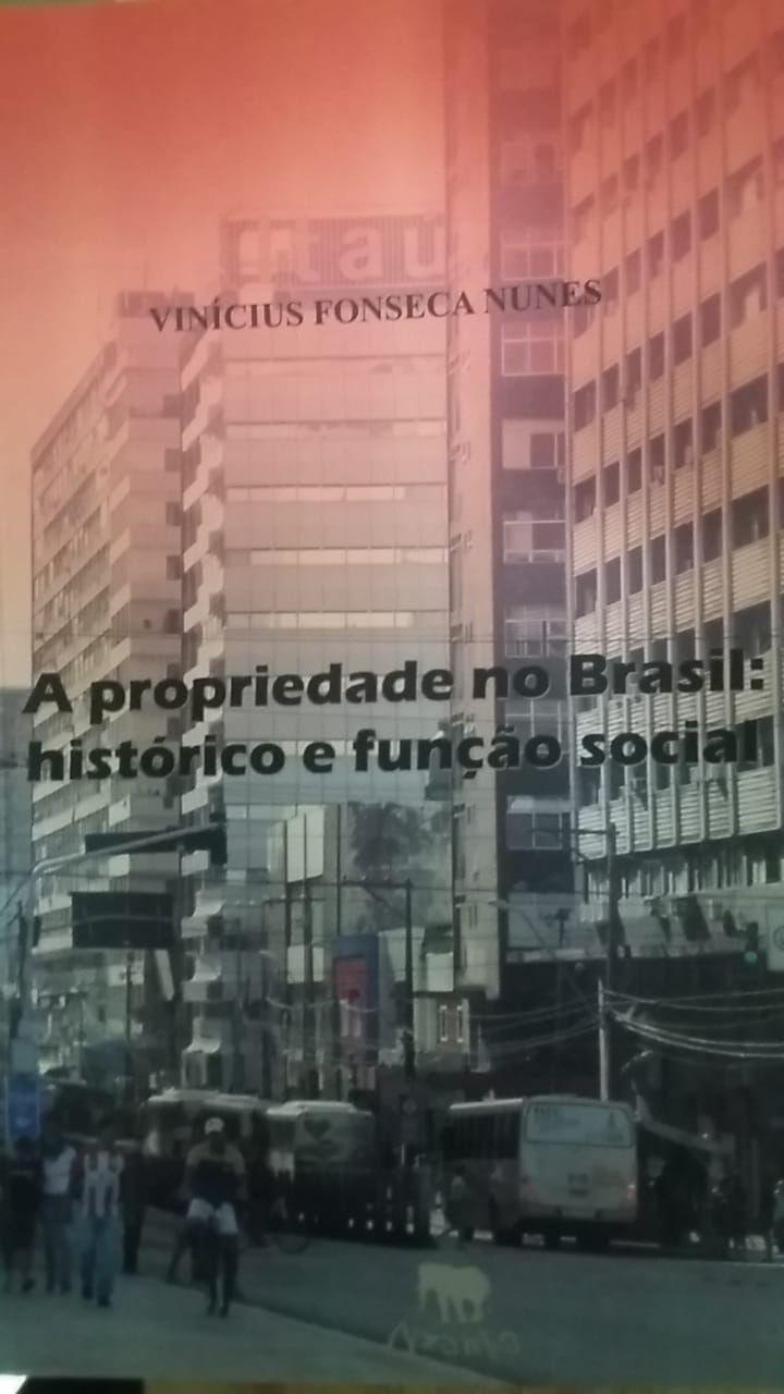 A propriedade no Brasil: Histórico e Função Social