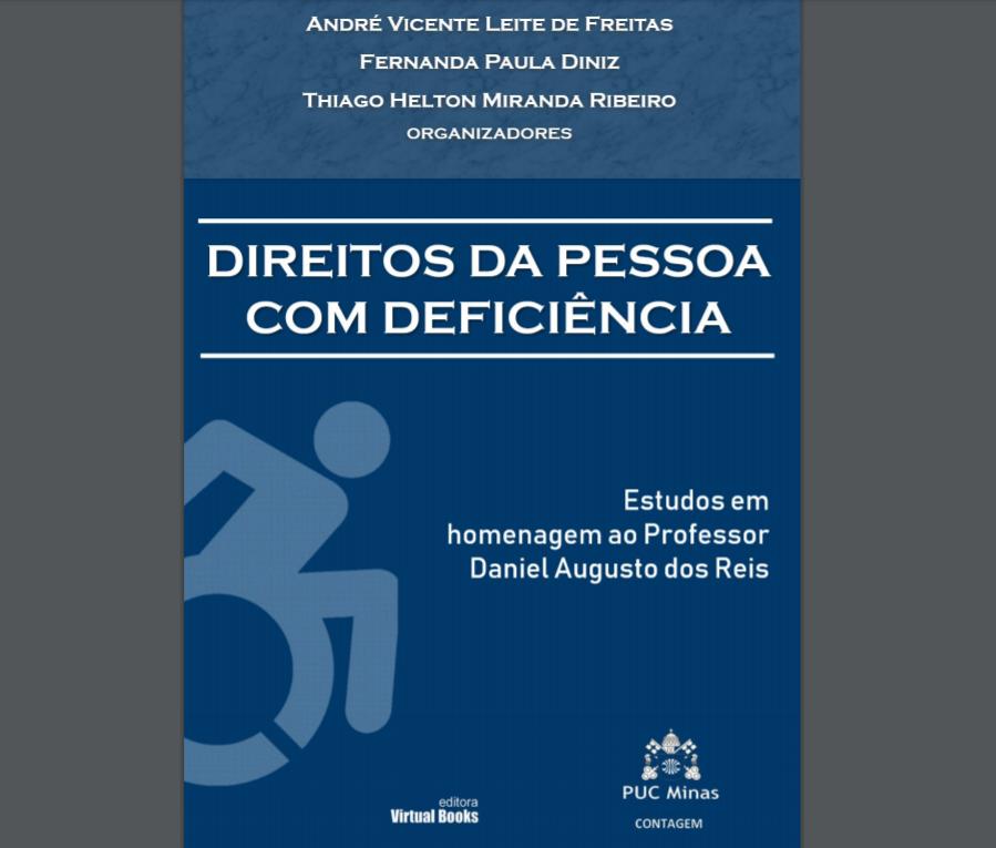 Direitos das pessoas com Deficiência: Estudos em Homenagem ao Professor Daniel Augusto Reis