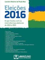 Eleições 2016: O que mudou com as minirreformas eleitorais de 2013 e 2015
