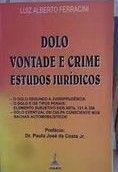 Dolo, Vontade e Crimes, Estudos Jurídicos