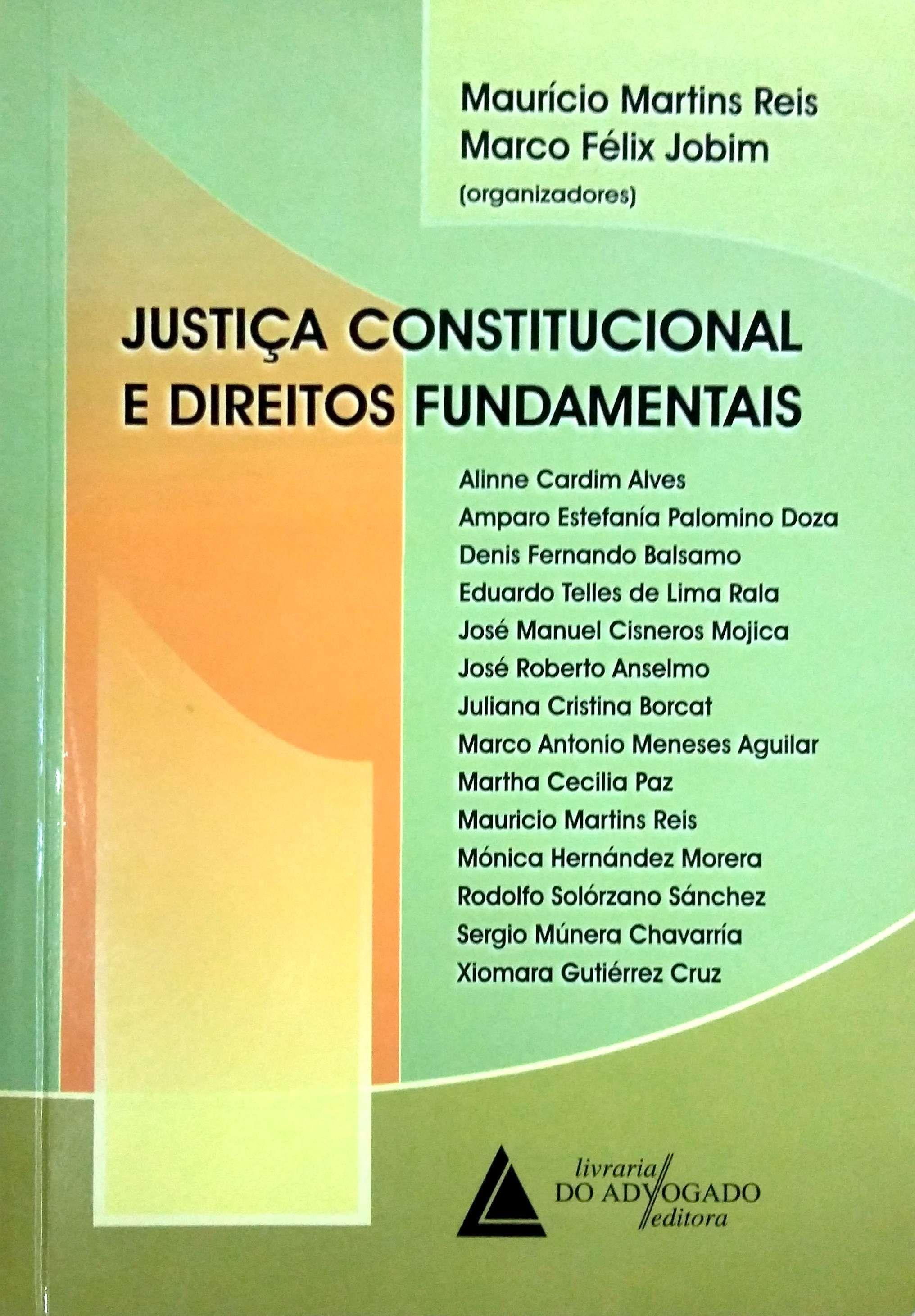 Justiça Constitucional e Direitos Fundamentais: Judicialização dos direitos fundamentais - Pág. 13