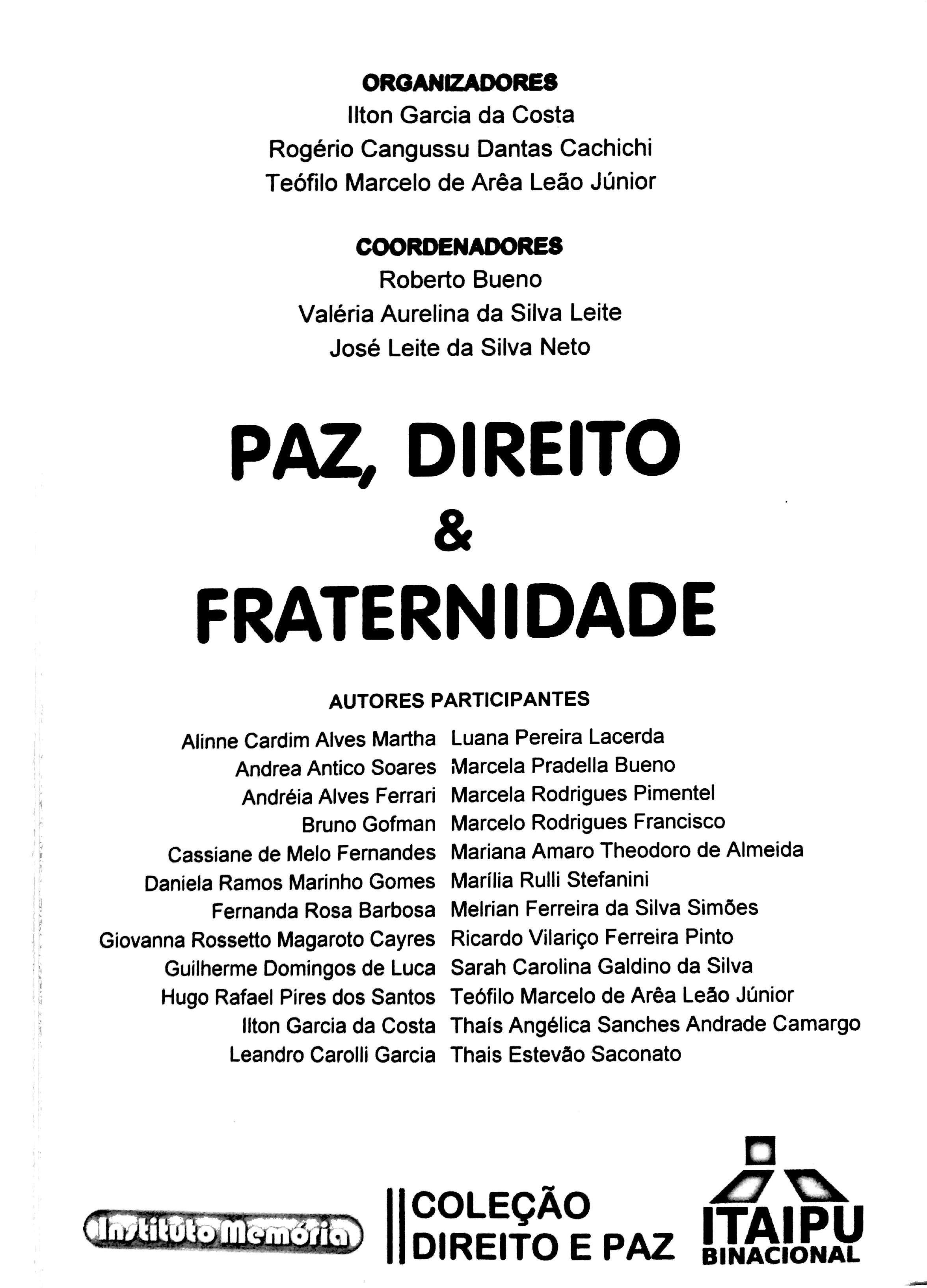 Paz, Direito e Fraternidade: A conciliação e a mediação no direito das famílias evitando que a emoção se torne combustível dos conflitos - Pág. 163