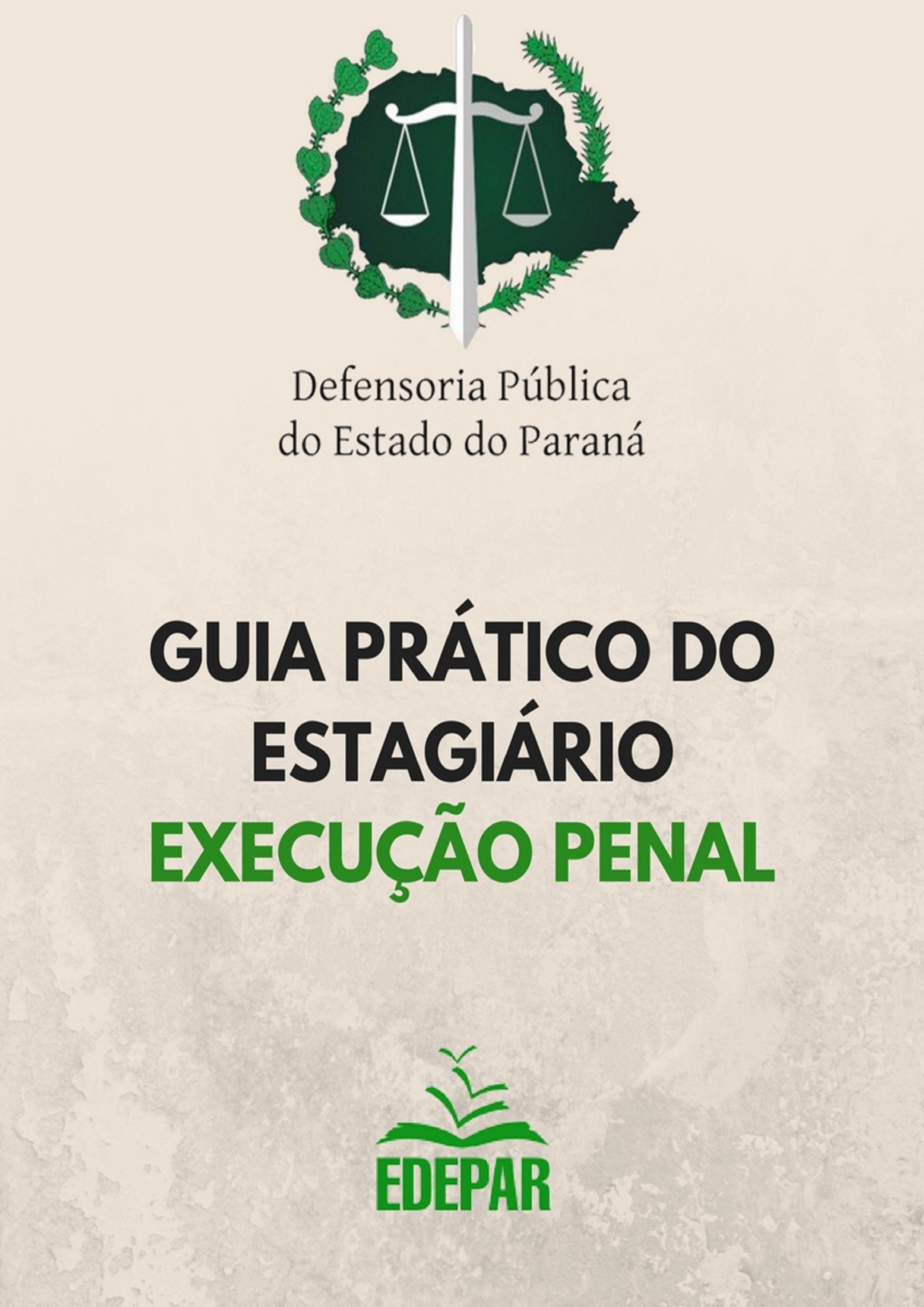 Guia Prático do Estagiário da Área de Execução Penal da Defensoria Pública do Estado do Paraná