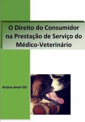 O Direito do Consumidor na Prestação de Serviço do Médico-Veterinário