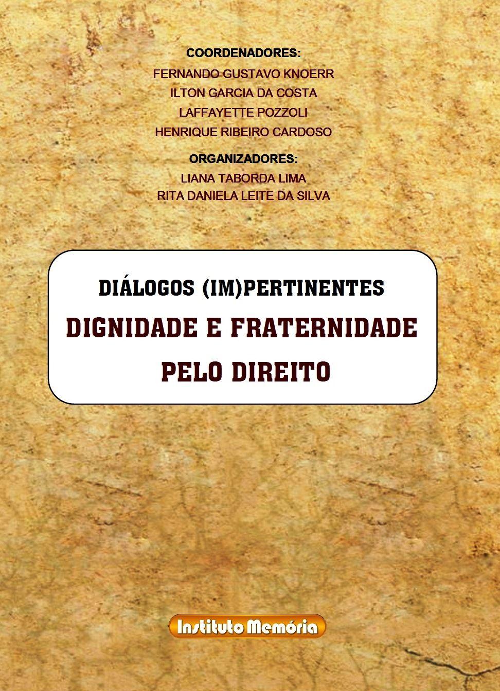 Diálogos (Im)pertinentes - DIGNIDADE E FRATERNIDADE PELO DIREITO