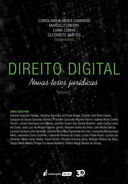 Direito Digital – Novas Teses Jurídicas – Vol. 2 – 2019