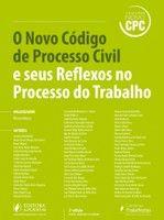 O Novo Código de Processo Civil e seus reflexos no processo do trabalho