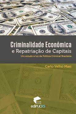 Criminalidade Econômica e Repatriação de Capitais: Um Estudo à Luz da Política Criminal Brasileira