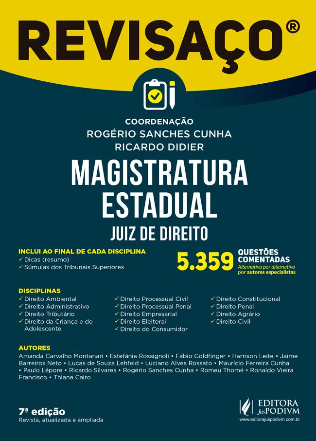 REVISAÇO - MAGISTRATURA ESTADUAL - JUIZ DE DIREITO - 5.359 QUESTÕES COMENTADAS (2019)