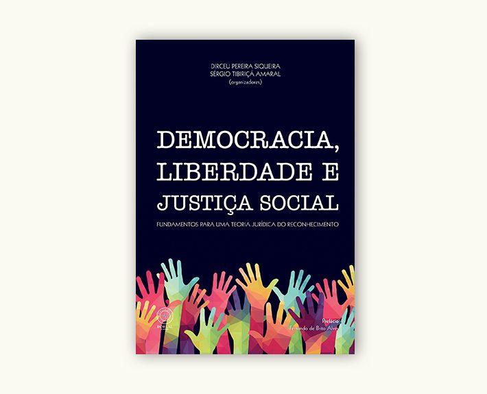 Democracia, liberdade de justiça social | Fundamentos para uma teoria jurídica do reconhecimento