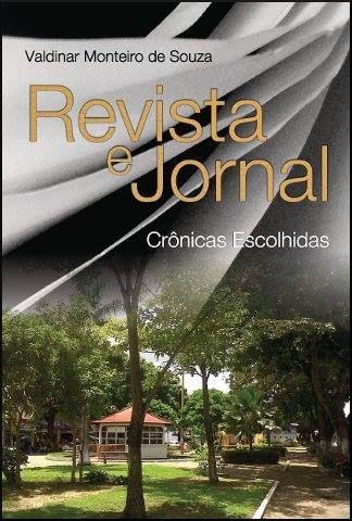 Revista e Jornal: Crônicas Escolhidas