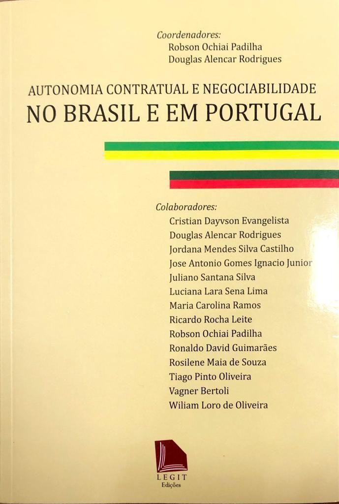 AUTONOMIA CONTRATUAL E NEGOCIABILIDADE NO BRASIL E EM PORTUGAL