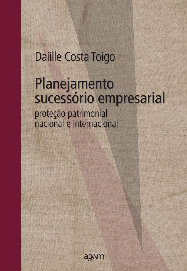 Planejamento Sucessório Empresarial: proteção patrimonial nacional e internacional