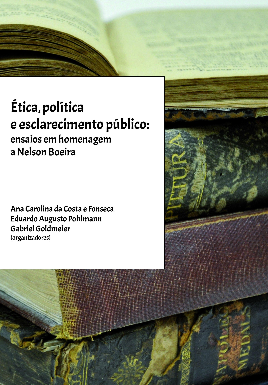 Ética, política e esclarecimento público: ensaios em homenagem a Nelson Boeira
