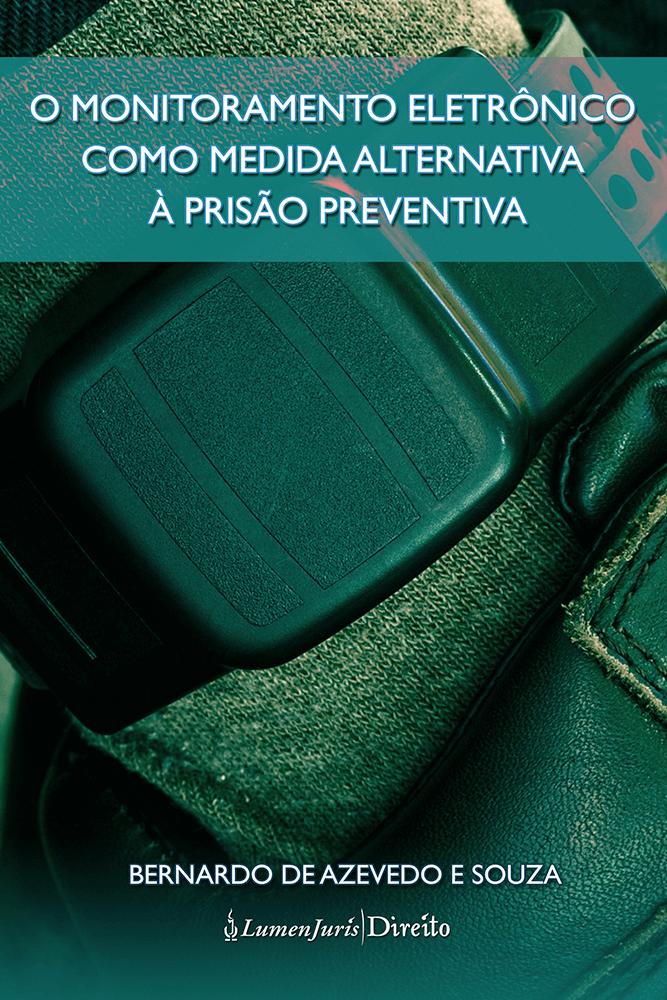 O monitoramento eletrônico como medida alternativa à prisão preventiva