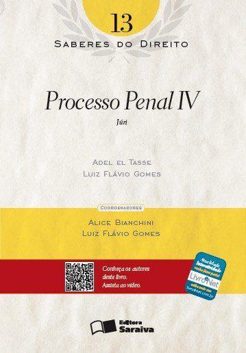 Processo Penal IV - Col. Saberes do Direito - Vol. 13 (Cód: 4065454) Gomes,Luiz Flavio / Tasse,Adel El Saraiva