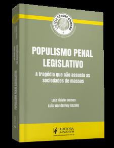 Coleção Ciências Criminais - Populismo Penal Legislativo (2016) Autores: Luiz Flávio Gomes e Luís Wanderley Gazoto