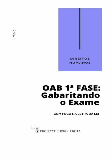 DIREITOS HUMANOS - OAB 1ª FASE: GABARITANDO O EXAME COM FOCO NA LETRA DA LEI