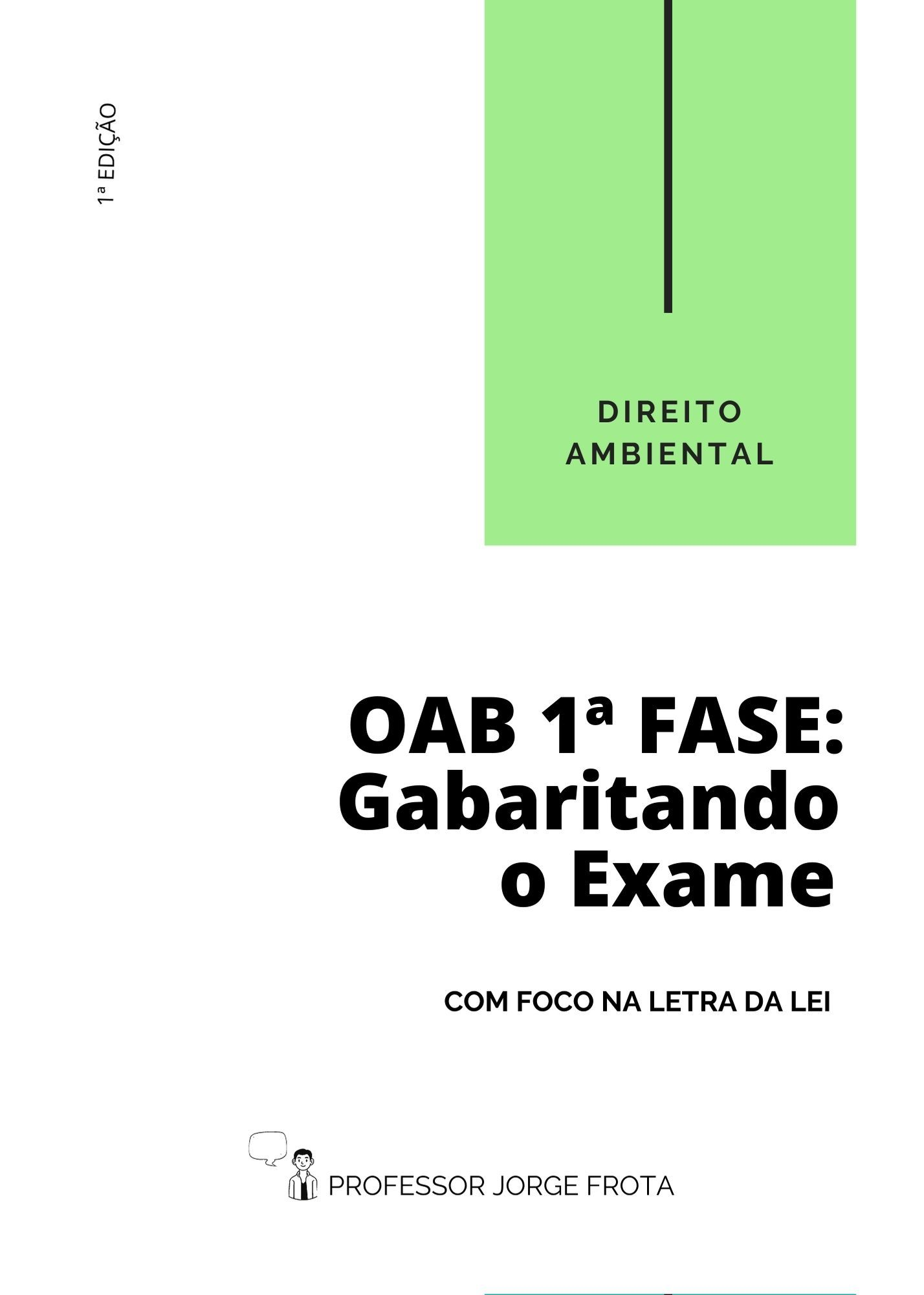 DIREITO AMBIENTAL: OAB 1º FASE GABARITANDO O EXAME COM FOCO NA LETRA DA LEI