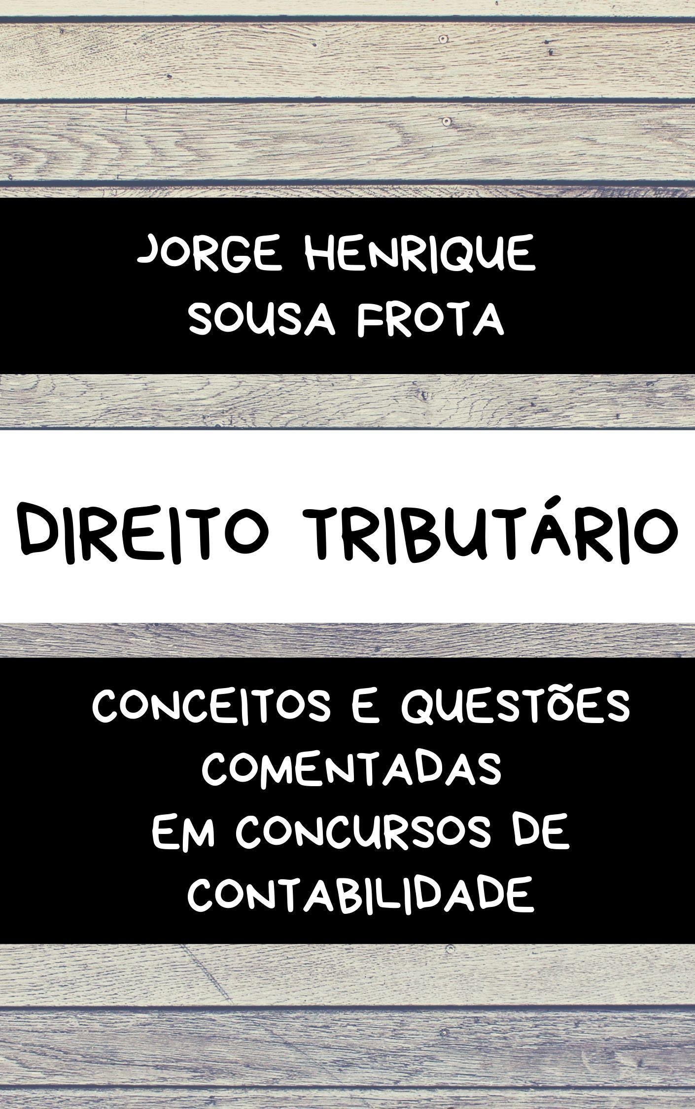 Direito Tributário: Conceitos e questões comentadas em concursos de contabilidade
