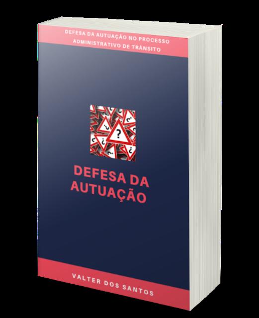 """E-book """"DEFESA DA AUTUAÇÃO NO PROCESSO ADMINISTRATIVO DE TRÂNSITO"""