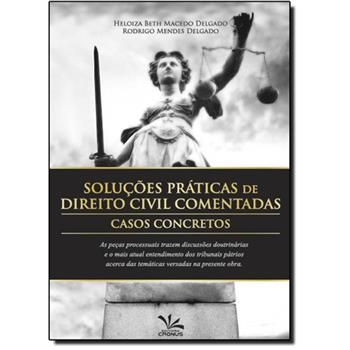 SOLUÇÕES PRÁTICAS DE DIREITO CIVIL COMENTADAS - CASOS PRÁTICOS