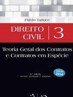 Direito Civil: Teoria Geral dos Contratos e Contratos em Espécie - Vol. 3