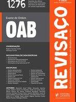 Exame de Ordem - Oab 1276 Questões Comentadas dos Exames Realizados Pela Fgv - Coleção Revisaço