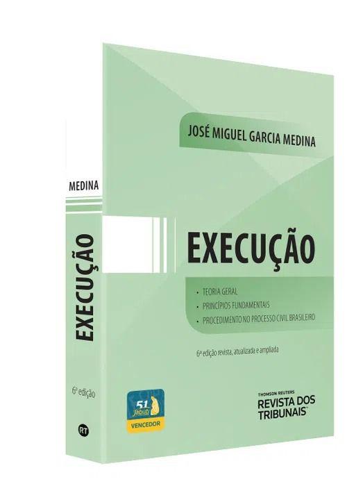 Execução: Teoria Geral, Princípios Fundamentais, Procedimento no Processo Civil Brasileiro