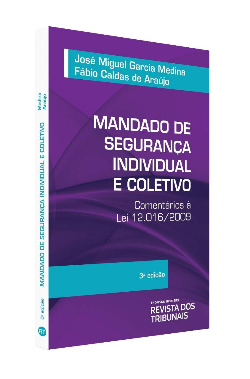 Mandado de Segurança Individual e Coletivo Comentários a Lei 12.016/2009